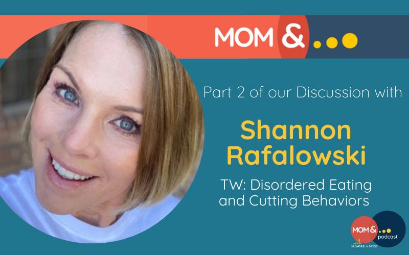 Mom & ... Podcast Shannon Rafalowski