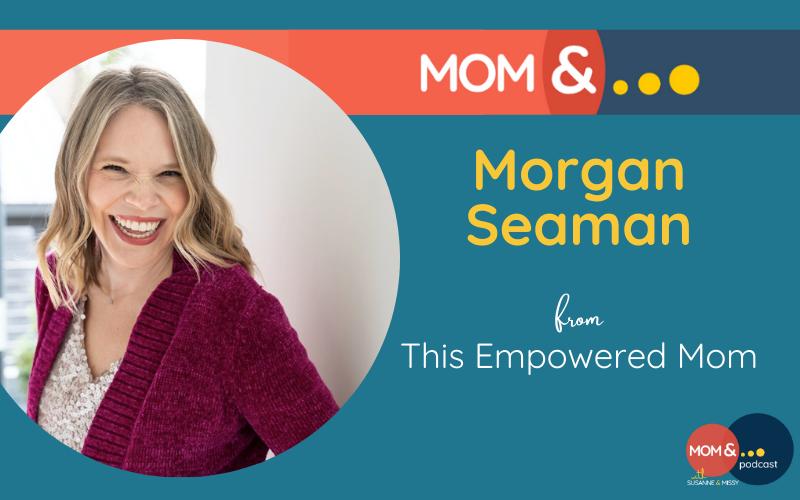 Morgan Seaman This Empowered Mom