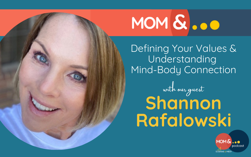 Defining Your Values & Understanding Mind-Body Connection with Shannon Rafalowski