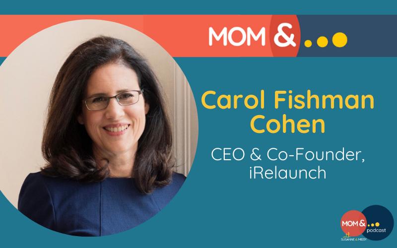 Carol Fishman Cohen iRelaunch