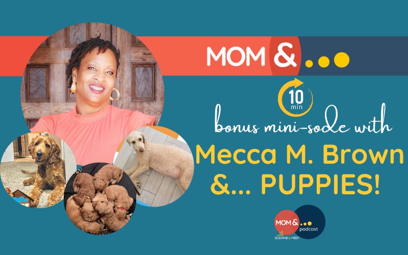 Bonus Minisode with Mecca Brown and PUPPIES!