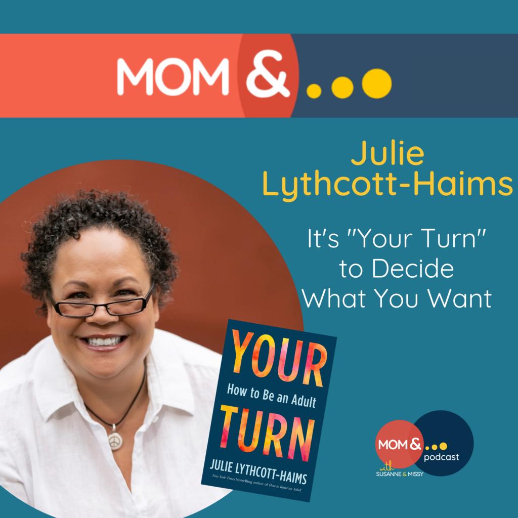 Julie Lythcott-Haims Your Turn