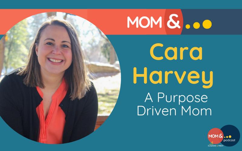 Cara Harvey Purpose Driven Mom