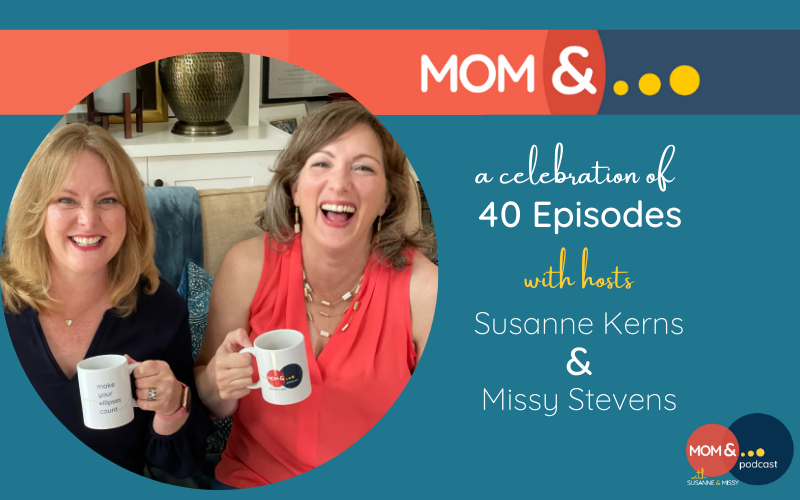 Mom & ... Podcast with Susanne & Missy